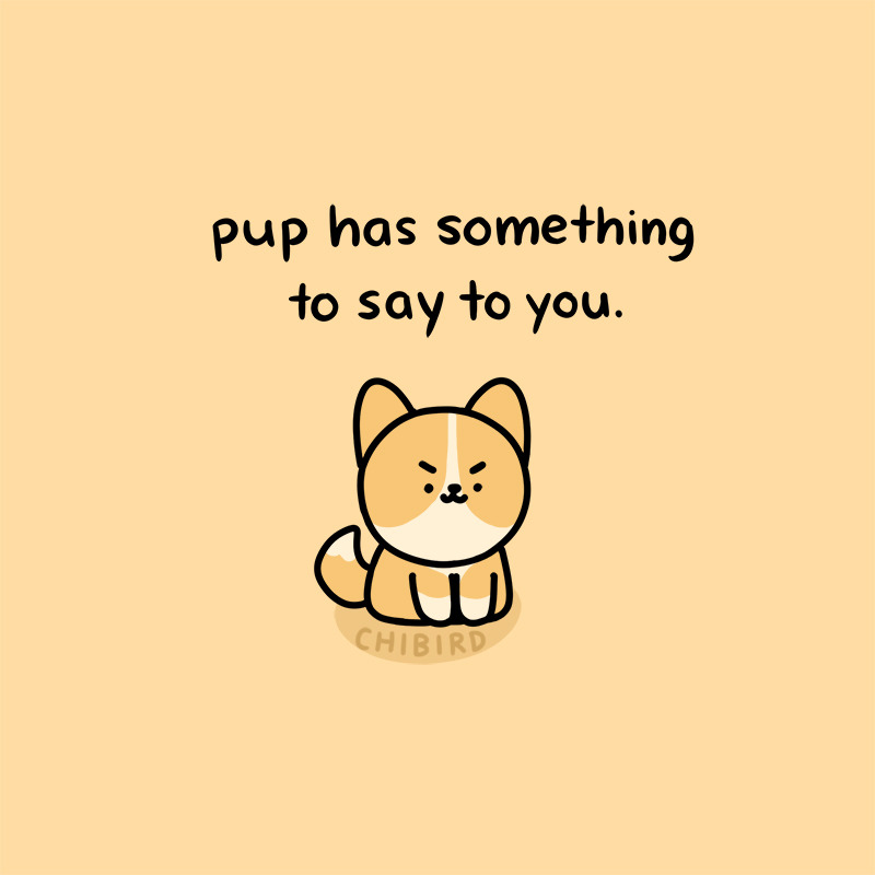 pup has something to say to you.